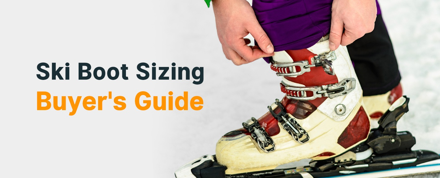 Ski Boot Sizing Buyer's Guide
