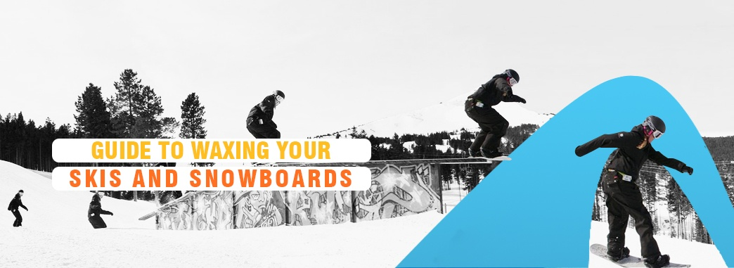 Guide to Waxing Your Skis and Snowboards