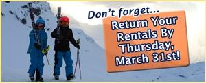 Rentals due back by March 31st