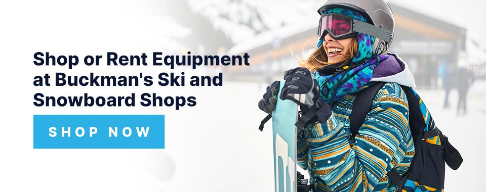 shop or rent equipment at Buckman's ski and snowboard shops