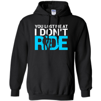 "Teevogue ""You Lost Me At I Don't Ride"" Hoodie"