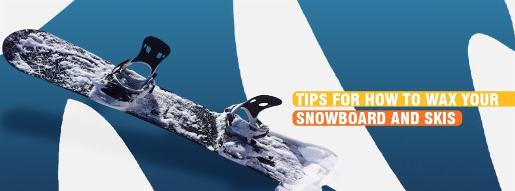 Tips for How to Wax Your Snowboard & Skis