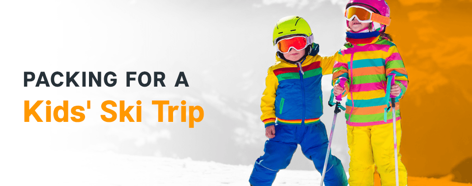 Packing For A Kids Ski Trip